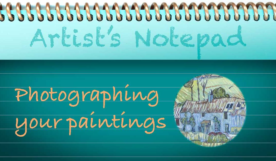 Photographing Your Paintings…