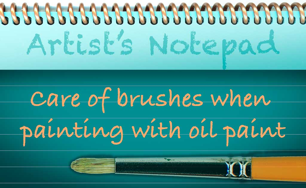 Care of brushes when painting with oil paint